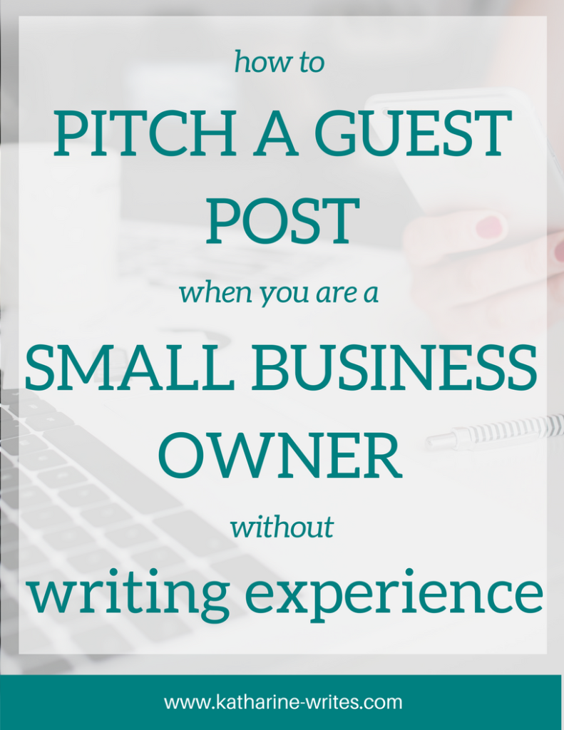 How to Pitch a Guest Post for Small Business Owners | Katharine Writes
